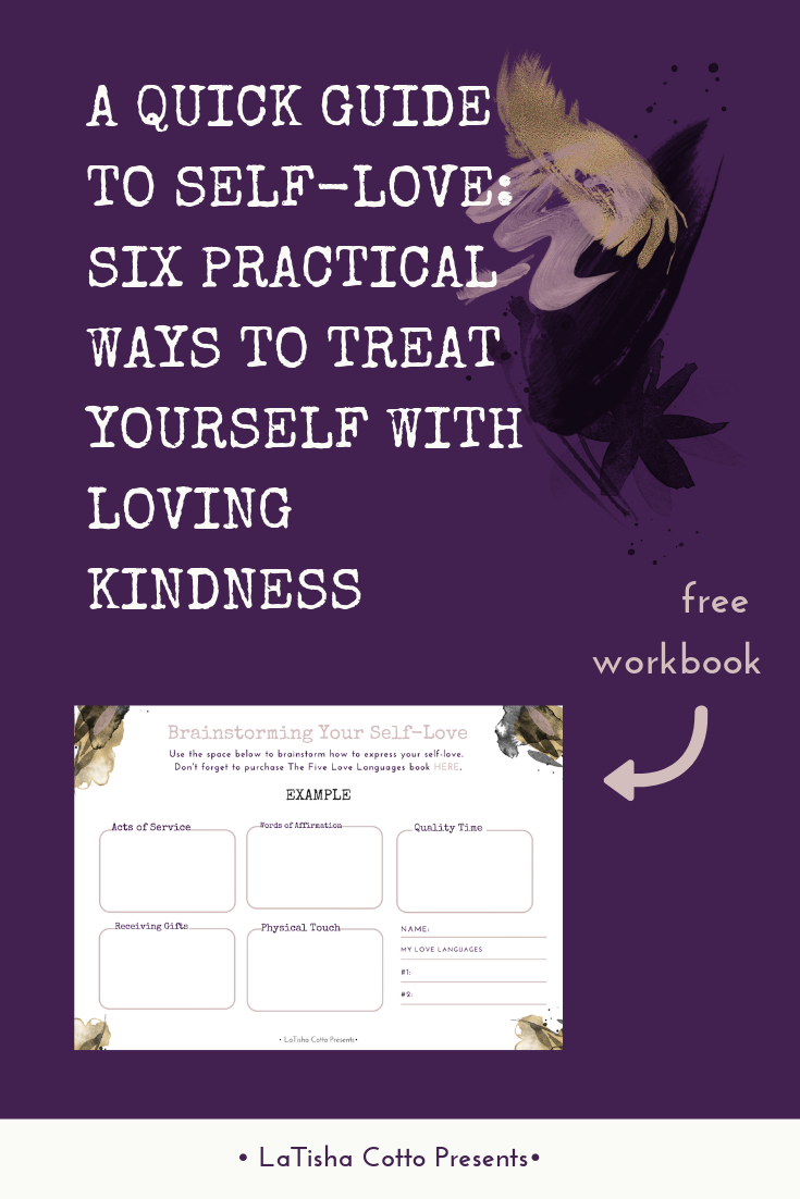 Blog Post_ A Quick Guide to Self-Love_ Six Practical Ways to Treat Yourself With Loving Kindness.png