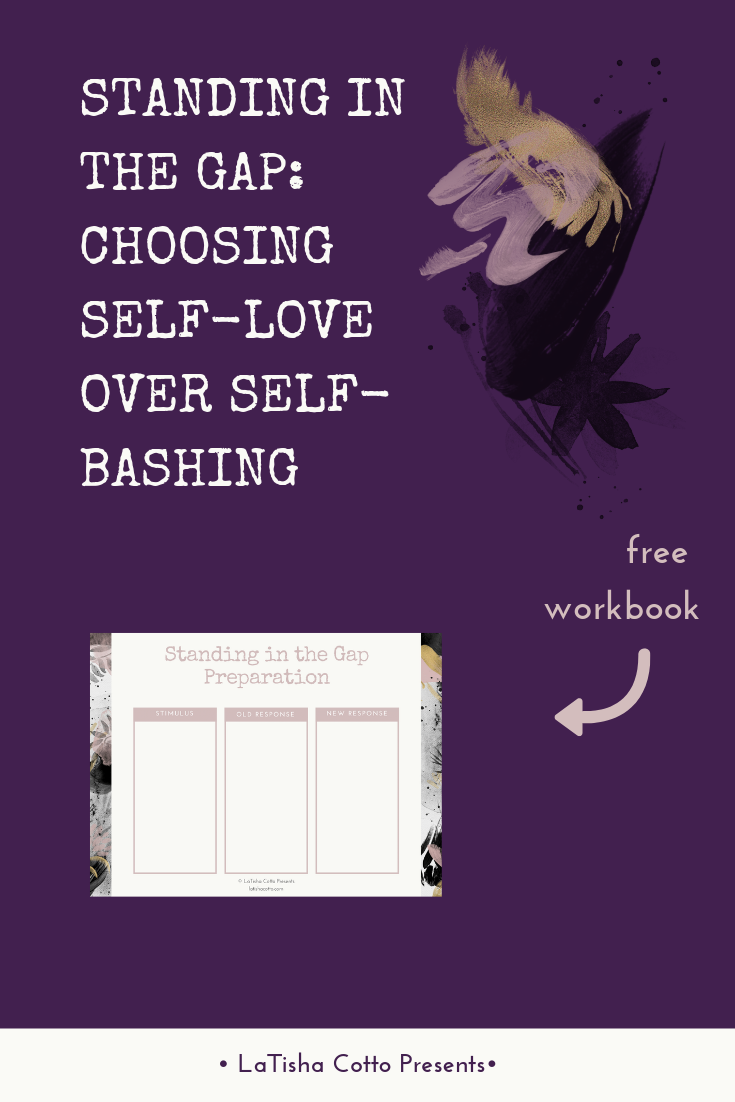 Blog Post_ Standing in the Gap_ Choosing Self-Love Over Self-Bashing.png