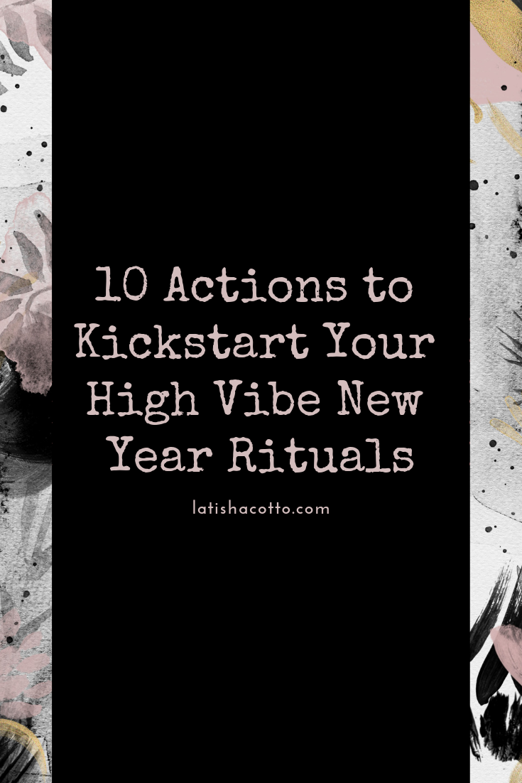 10 Actions to Kickstart Your High Vibe New Year Rituals.png