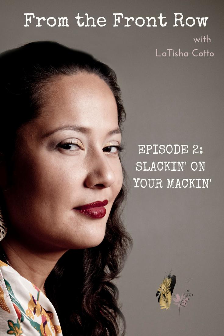 Episode Two - Slackin' on Your Mackin'