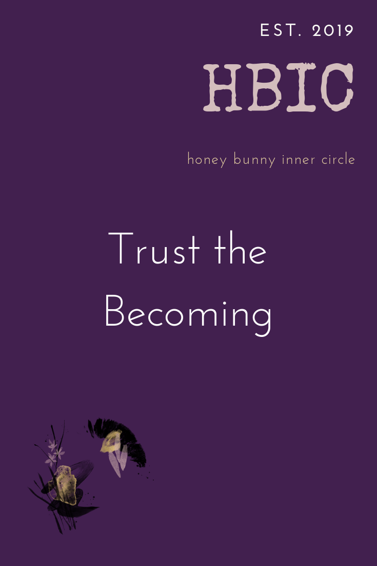 Trust the Becoming.png
