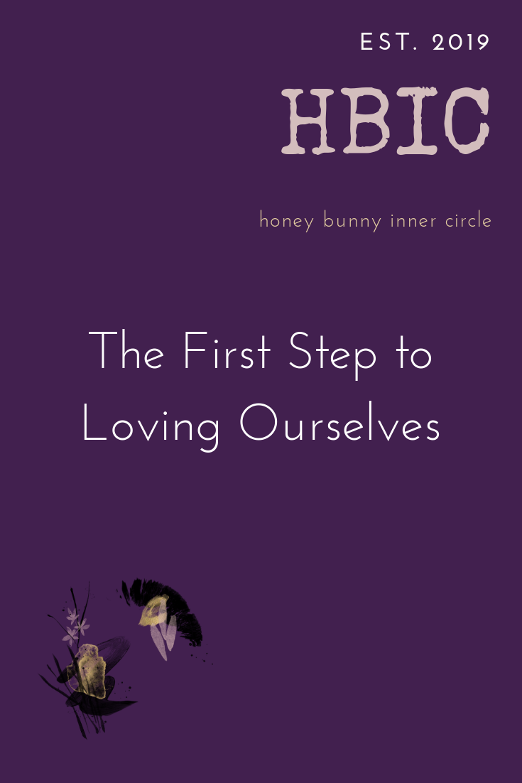 the first step to loving ourselves.png