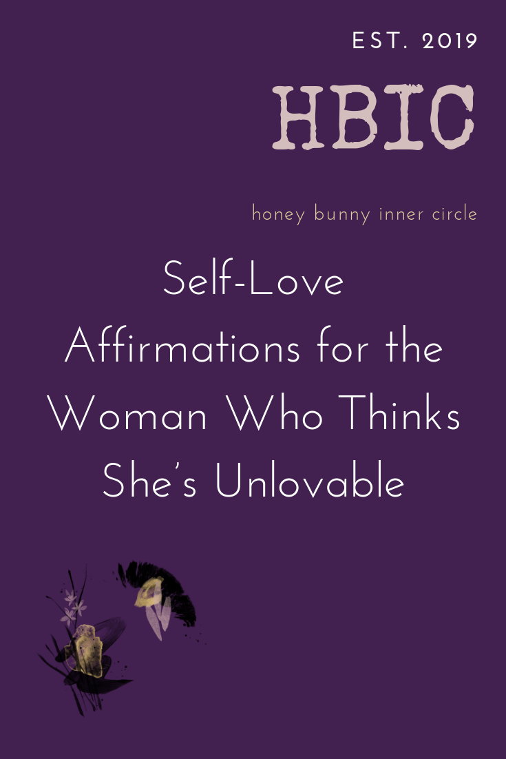 Self-Love Affirmations for the Woman Who Thinks She's Unlovable.png