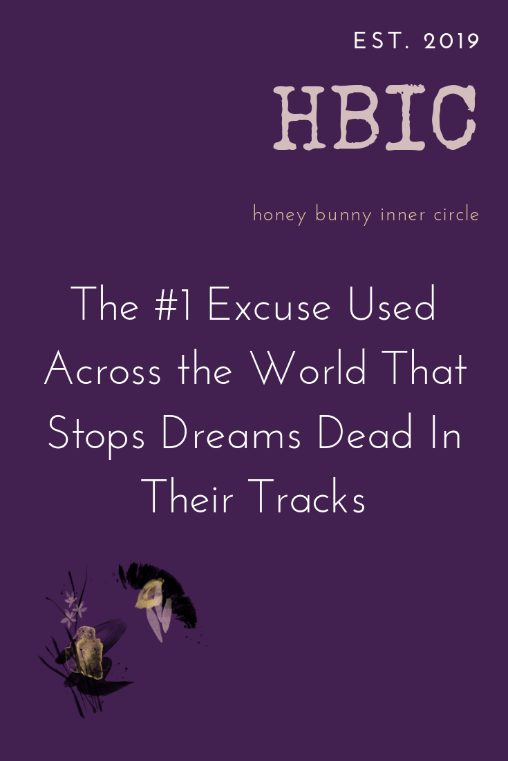 The #1 Excuse Used Across the World That Stops Dreams Dead In Their Tracks.png