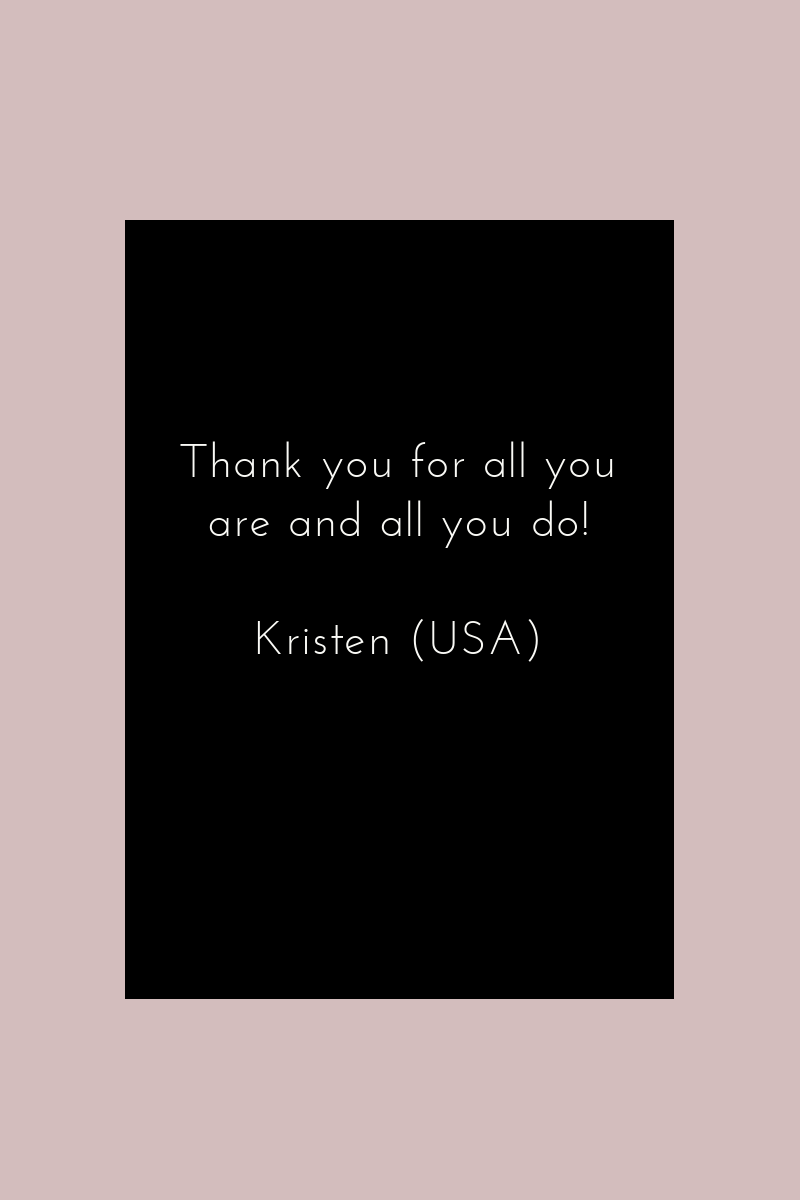 Thank you for all you are and all you do! Kristen.png