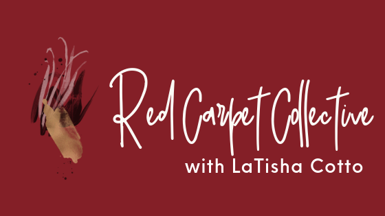 Red Carpet Collective with LaTisha Cotto