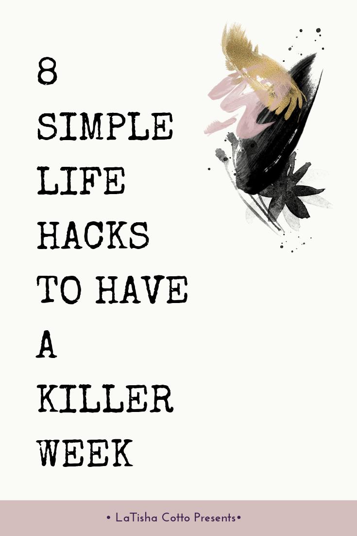 8 simple life hacks to have a killer week.png