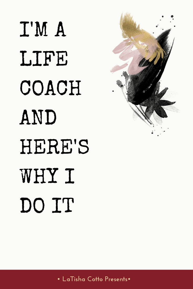 I'm a Life Coach and Here's Why I Do It (1).png