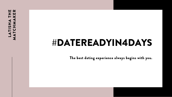 Get date ready with LaTisha the Matchmaker.