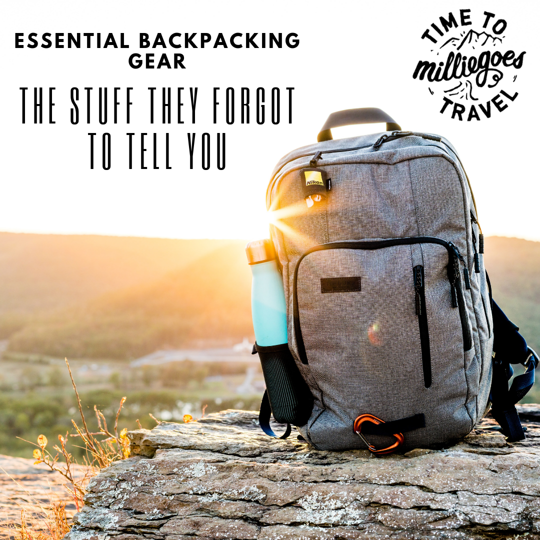 Essential Backpacking Gear: The Stuff They Forgot to Tell You About