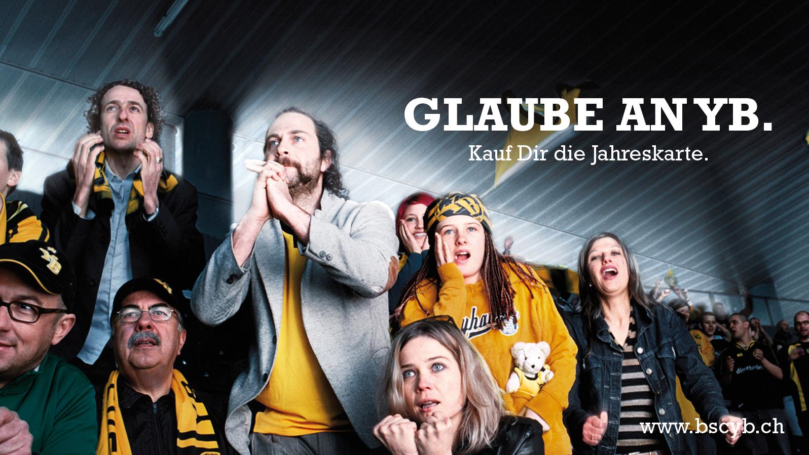 Glaube an YB Kampagne (Freelancing für Freiburghaus & Partner AG Bern)