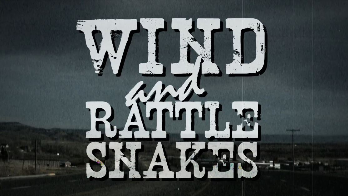 wind and rattlesnakes
