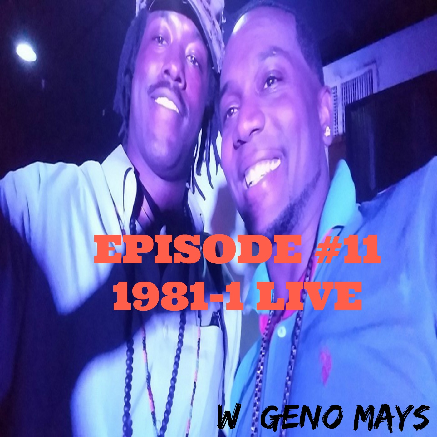 Episode #11 1981-1 Live w/ Geno Mays — Tell Me The Truth