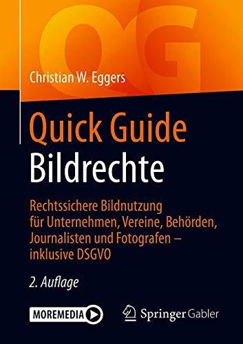 Quick Guide Bildrechte: Rechtssichere konforme Bildnutzung für Unternehmen, Vereine, Behörden, Journalisten und Fotografen – inklusive DSGVO  Taschenbuch - Erscheint im Juni 2019
