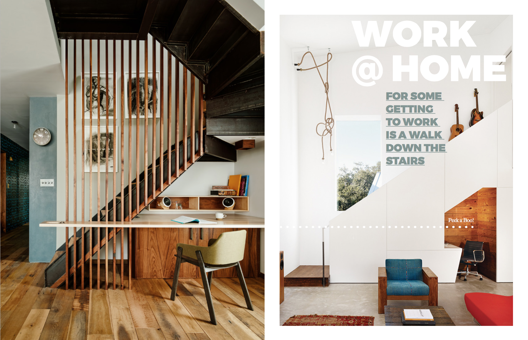 Left: Brooklyn home of Designer Sarah Zames of  General Assembly  turned this space beneath an industrial staircase that lead up to the roof Right: Architect  Kevin Alter  helped design the renovation of Sam Shah and Anne Suttles 1920's bunglaow in Austin, Texas. They created a nook under the stairs that houses a vintage Eames chair that belonged to Shah's father. These images appear on  www.dwell.com