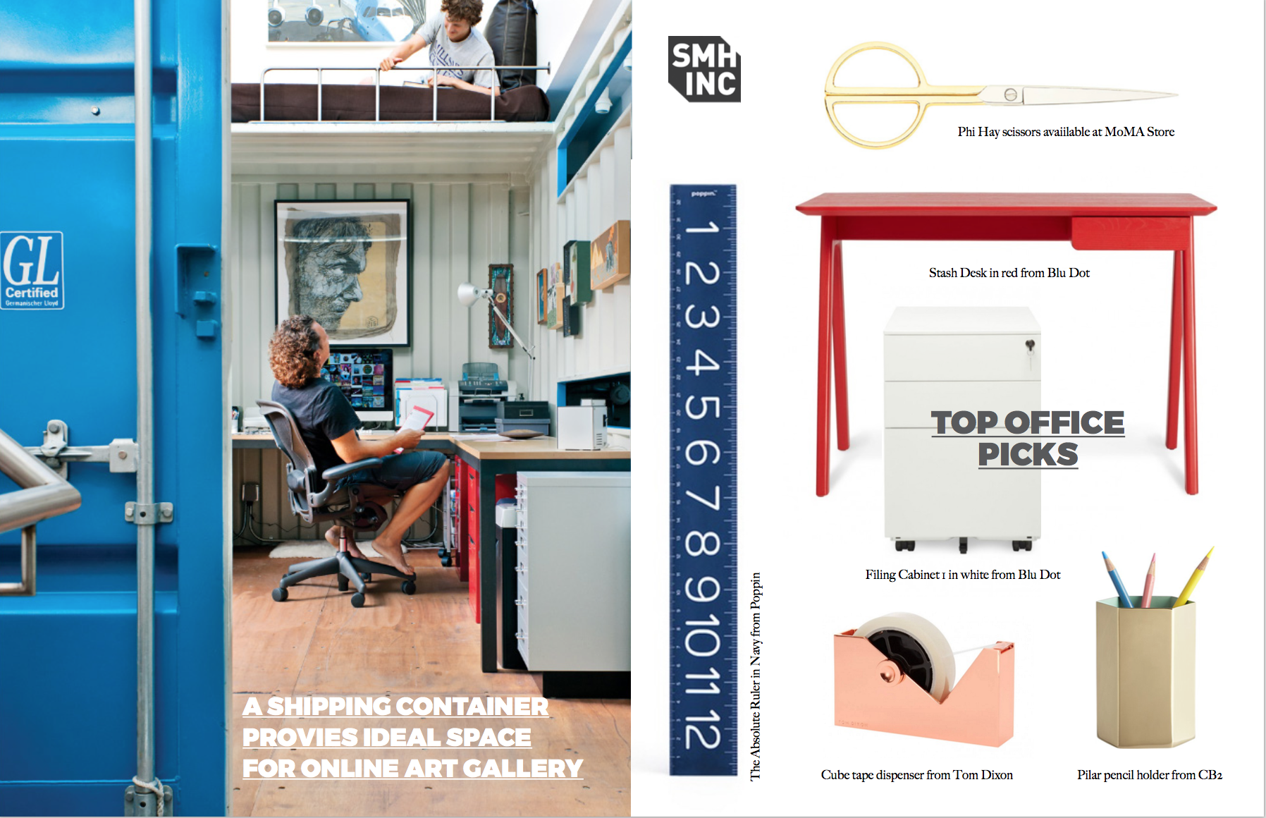 """Left: In his home office which happens to be a converted shipping container, Wardell runs his art gallery  Chester's Blacksmith Shop . His nephew peeks down from the """"napping nook"""" above. Right:  SMH, Inc's  top picks for office furniture and accessories. Images courtesy of  Hay ,  Poppin ,  Bu Dot ,  Tom Dixon  and  CB2 .The main image appears on  www.dwell.com"""
