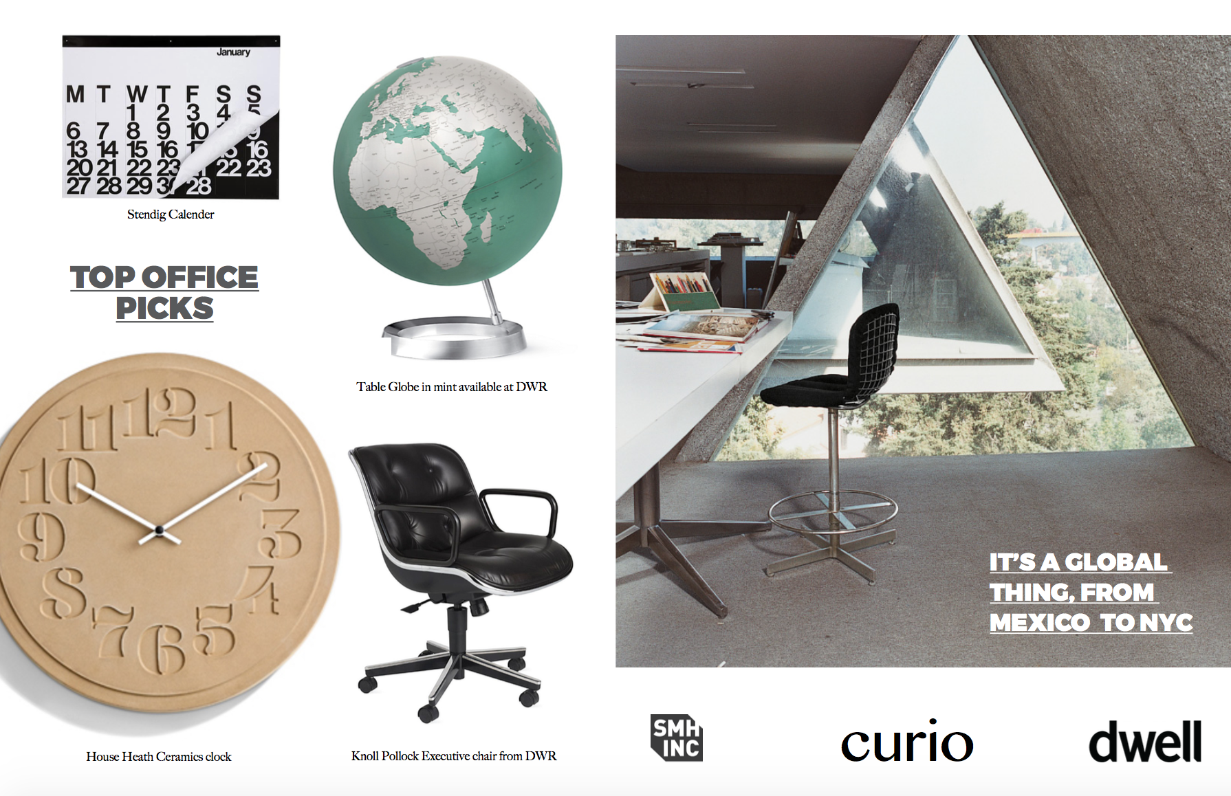 Left: SMH, Inc's  top picks for office furniture and accessories. Images courtesy of  DWR  and  Heath Ceramics  Right: Austin Hernandez's home office in Mexico. This photo originally appeared in  Hecho  in Mexico City.This image appear on  www.dwell.com