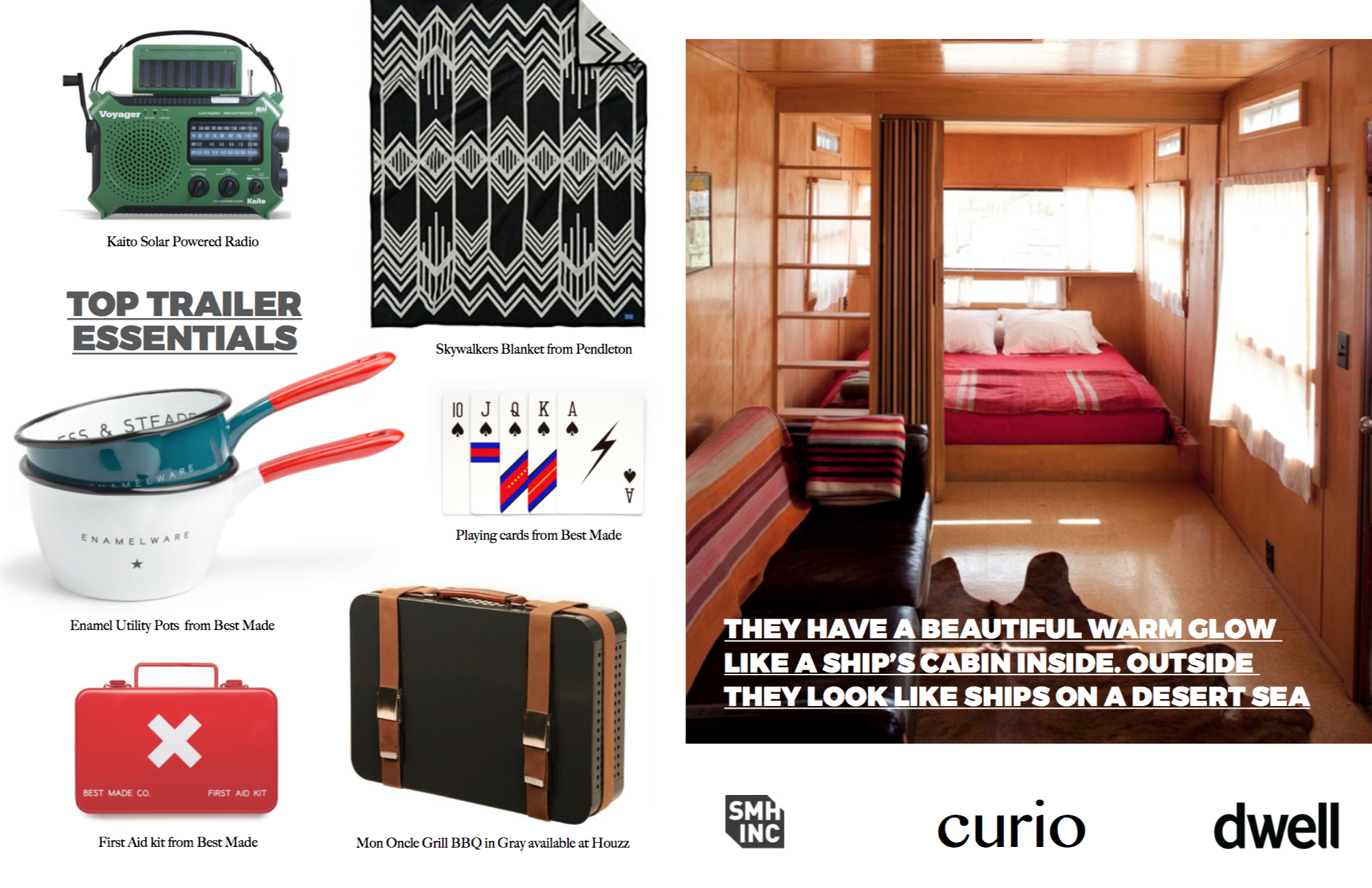 Left: More suggestions from SMH, Inc for cool camping products. Right: Interiors of a trailer at  Hotel El Cosmico in Marfa/ Texas. This picture first appeared in Hotels we Love at the  Dwell website .