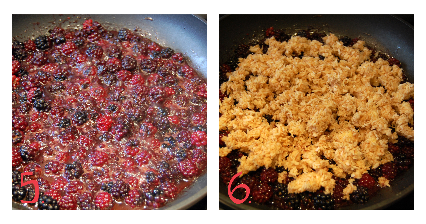 5.  Place the berries in a sauté pan with the maple syrup (make sure you use a sauté pan that can go in the oven). Cook the berries for a few minutes over medium heat, until they start to soften and bubble.   6.  Once the berries are soft, remove from the heat. Place the crumble mixture on top of the berries, leaving a little space around the edge.