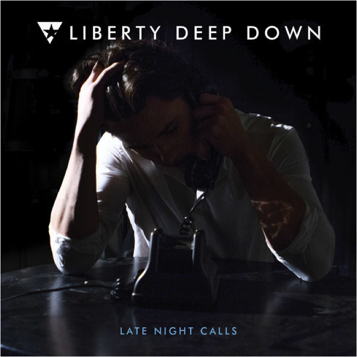 Liberty Deep Down   Late Night Calls   2016  (Production/Engineering/Mixing)