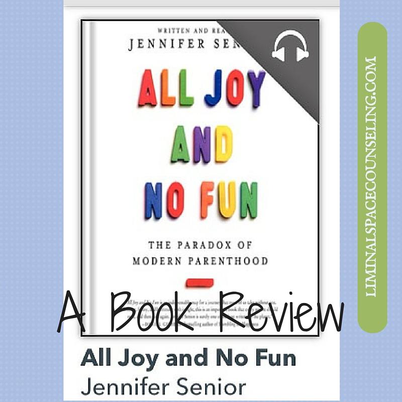 book review by therapist analisa jayasekera all joy and no fun jennifer senior