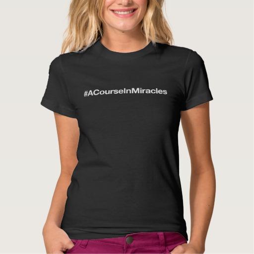 acourseinmiracles_t_shirt-r24e4a19f059a4017a80bcc1a7fc96253_jf4s8_512.jpg