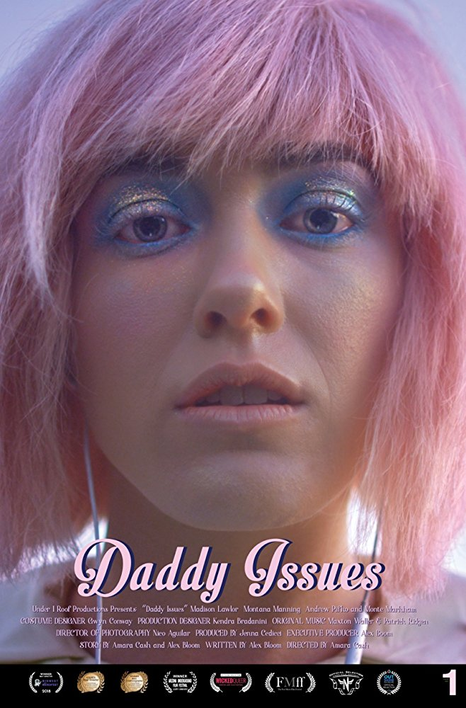 Daddy Issues - 2018    Under 1 Roof Productions