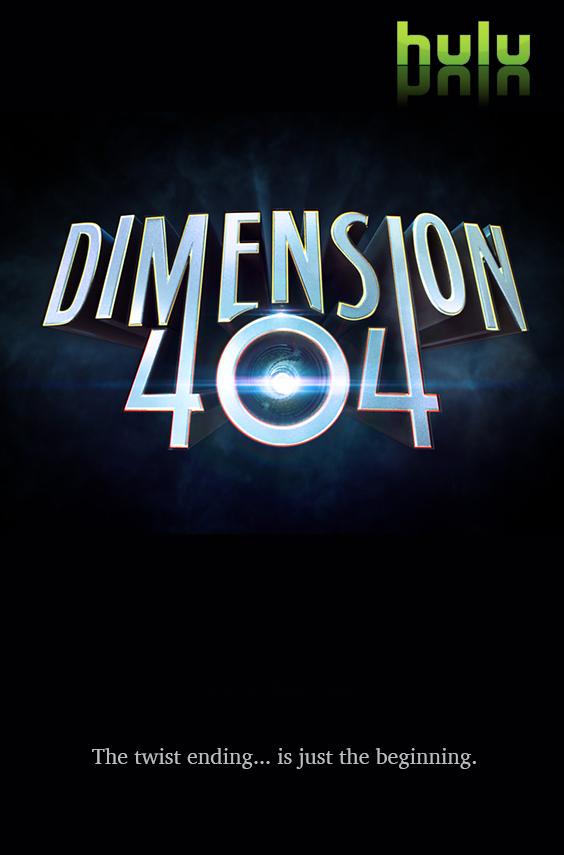Hulu Original Series Dimension 404 - 2017    Lionsgate