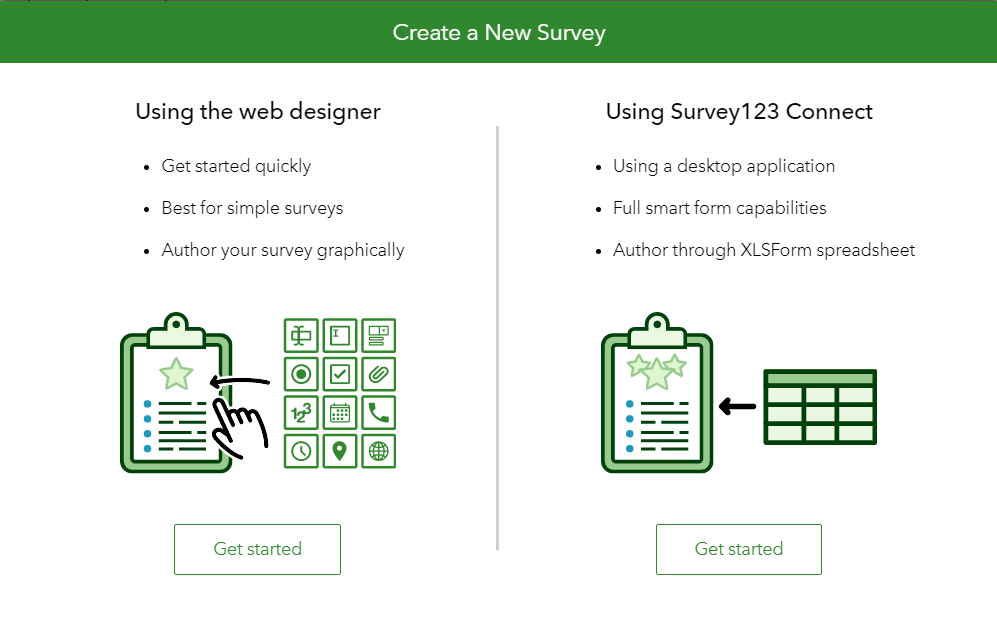 Create surveys using either the web designer or Survey123 Connect.