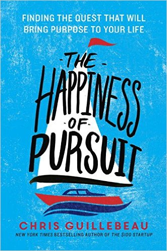 The Happiness of Pursuit by Chris Guillebeau - find your quest