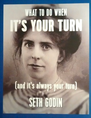 What to Do When It's Your Turn by Seth Godin