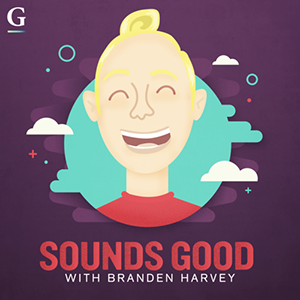 Sounds Good podcast with Branden Harvey