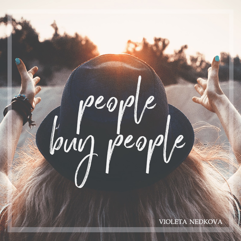 People don't buy products, people buy people.