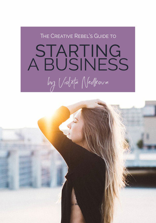 The Creative Rebel's Guide to Starting a Business by Violeta Nedkova