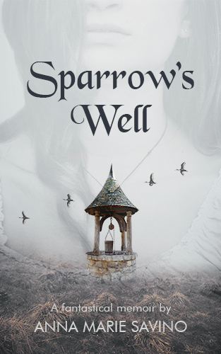 Sparrow's Well by Anna Marie Savino, Book Cover Design by Violeta Nedkova