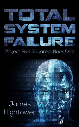 Total System Failure by James Hightower, Book Cover Design by Violeta Nedkova