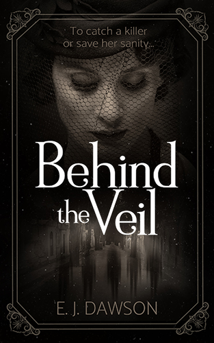 Behind the Veil by E J Dawson, Book Cover Design by Violeta Nedkova