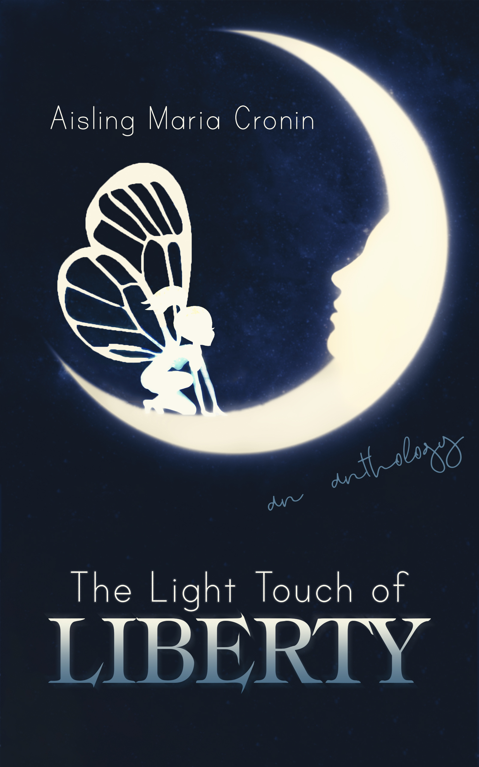 The Light Touch of Liberty by Aisling Maria Cronin