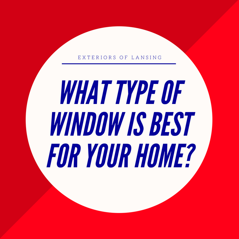 What type of window is best for your home?