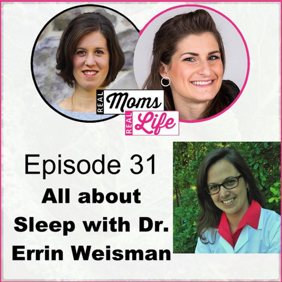Real Life Real Moms Podcast  My 2nd podcast collaboration with Beth and Andrea from Real Life Real Moms. Listen  HERE  for Episode 31 – All about Sleep with Dr. Errin Weisman
