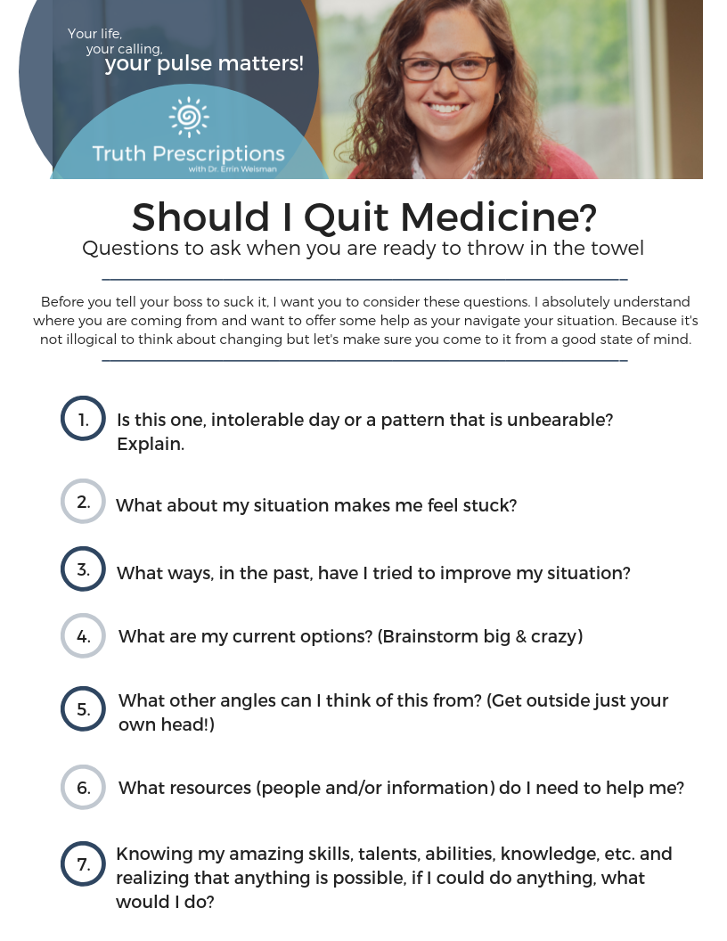 "Should I Quit Medicine? - Lately, I've been talking with a lot of colleagues who are contemplating quitting medicine all together.You know…that imagined situation of throwing your stethoscope across the room and yelling, ""I'm leaving and I'm not coming back!!""Well, I don't condemn leaving or changing jobs. But, I suggest the following:Just STOP/get away and take some deep breathsDon't throw shit (you're not Bobby Knight)Think through what's happening in your head and around you that is triggering this responseCall a close friend, partner or coach (a-hem…me) to yelp for helpAfter you have done this, look over this quick, one page worksheet and consider these questions.I absolutely understand where you are coming from so I want to offer my help as you navigate your situation. Because it's not crazy to think about making changes but it is CRAY CRAY if you don't do it from a good state of mind."