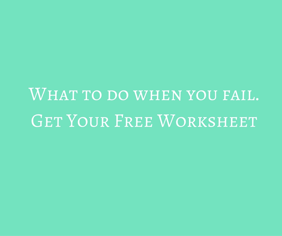 Free Worksheet-What to do when you fail. (4).jpg