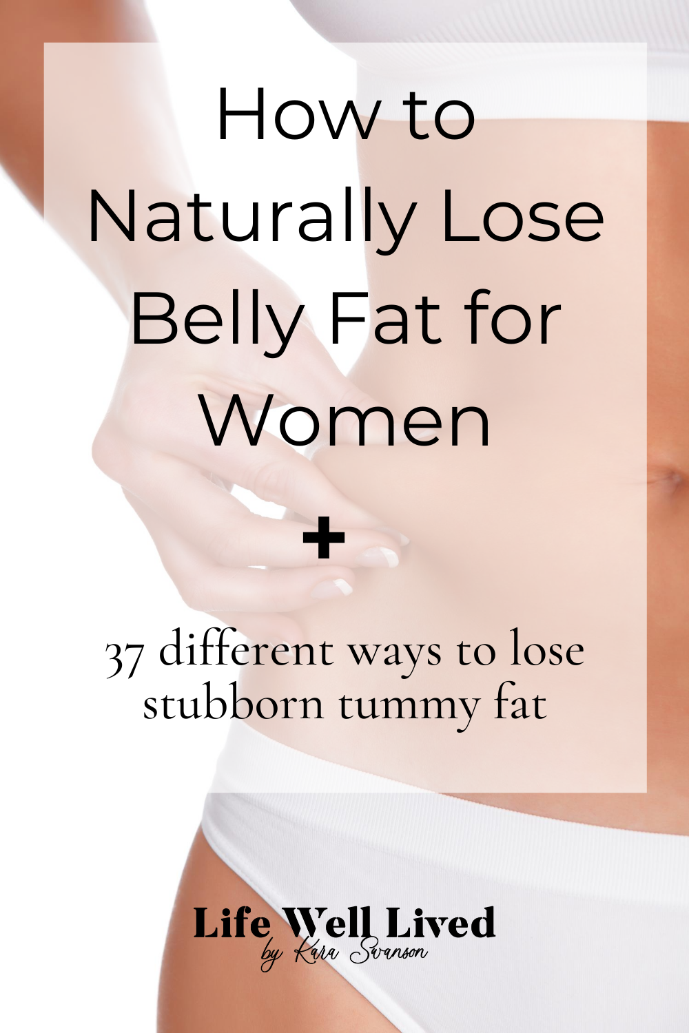 How To Naturally Lose Belly Fat For Women Life Well Lived