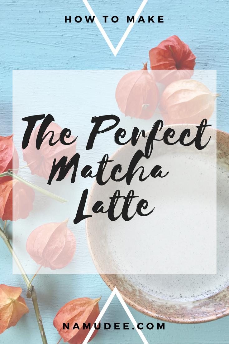 the-perfect-matcha-latte-namudee.com
