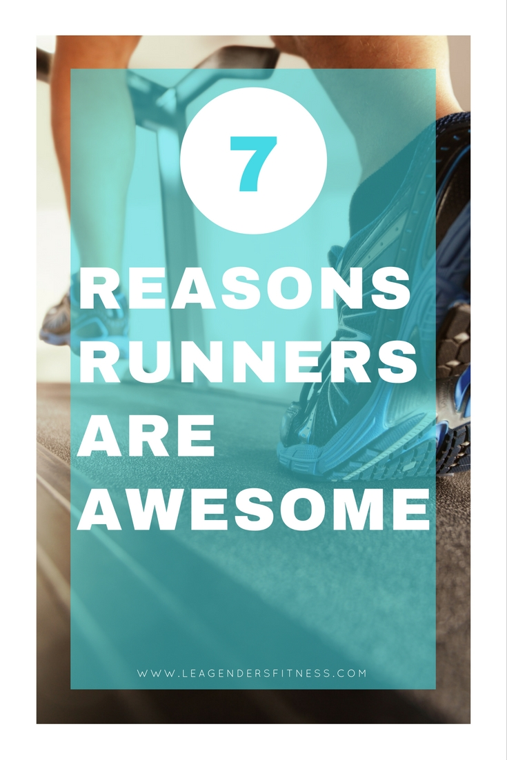 7 reasons runners are awesome