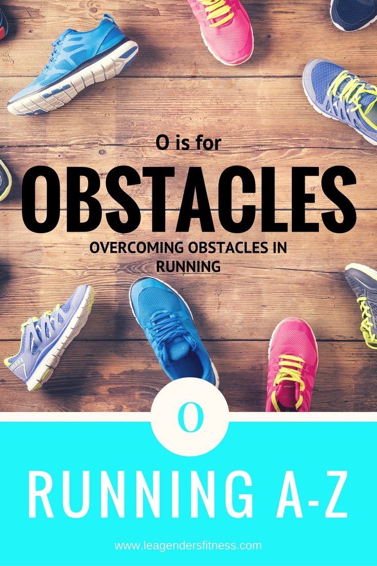 Running A-Z: O is for Obstacles