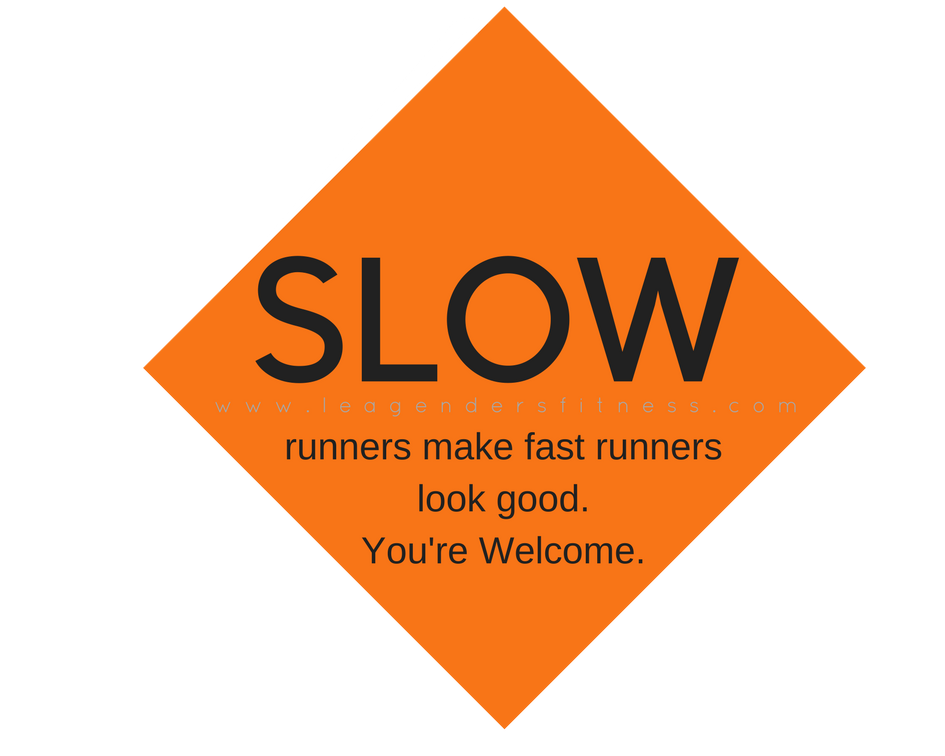 slow runners make fast runners look good.png
