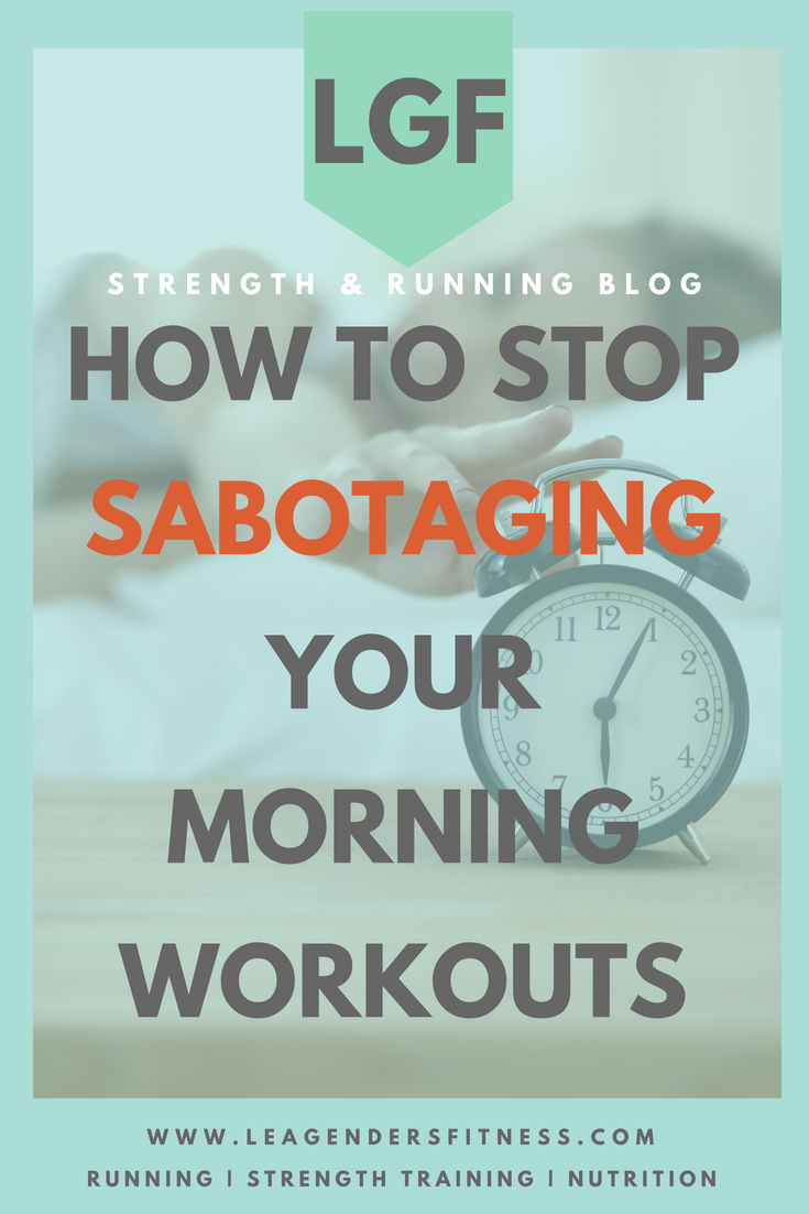 how to stop sabotaging your morning workouts. save to your favorite Pinterest fitness board for later