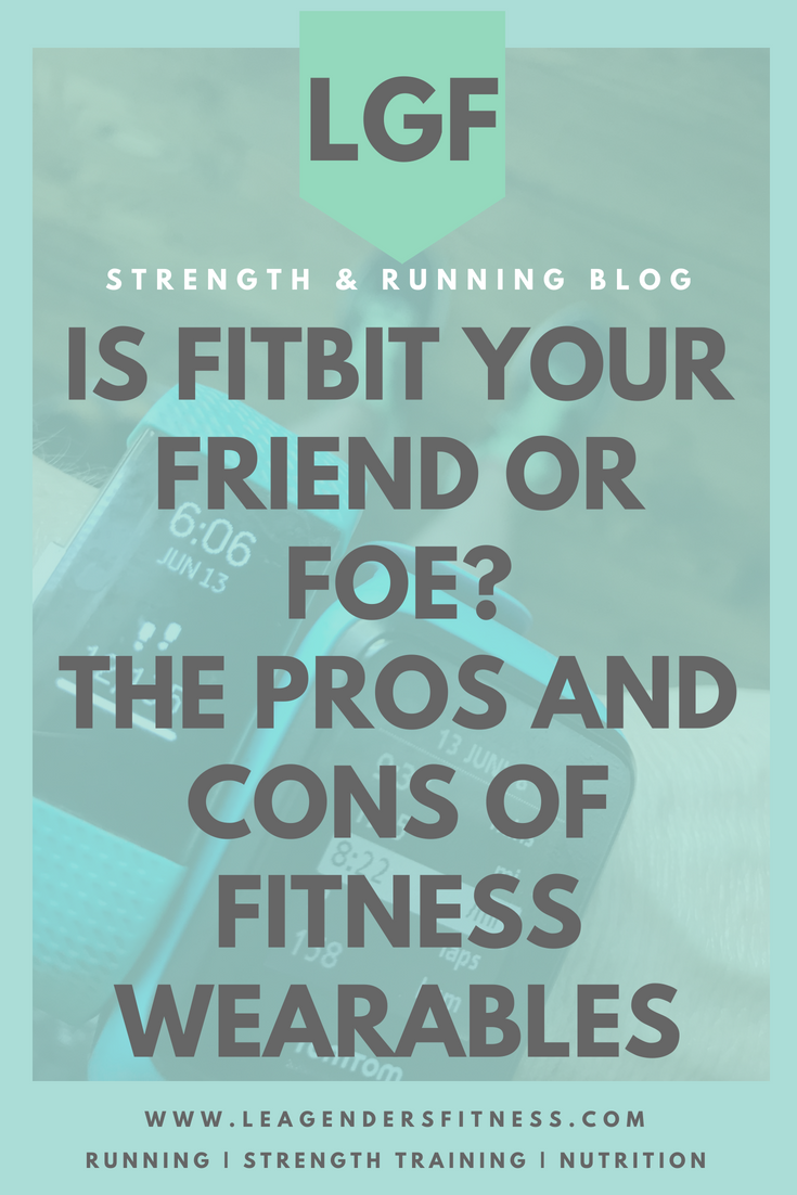 Is Fitbit your friend or foe: the pros and cons of fitness wearables. Save to your favorite fitness Pinterest board for later