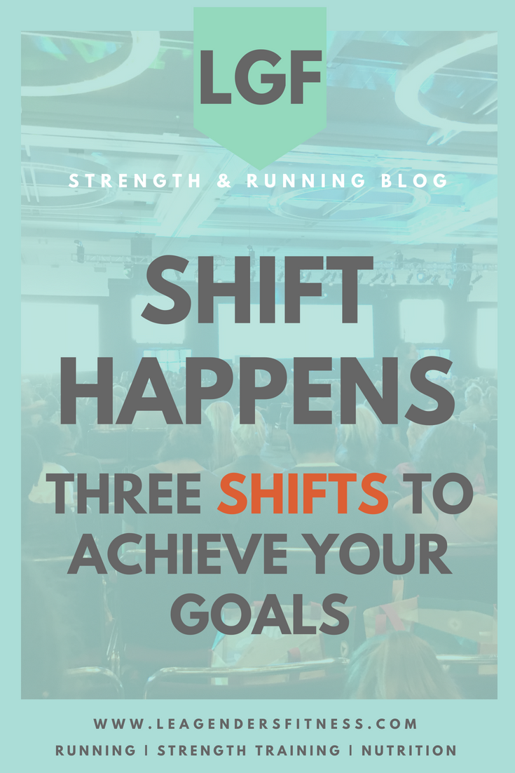 shift happens. Three shifts to achieve your goals. Save to your favorite Pinterest board for later.